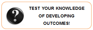 Test your knowledge of Developing Outcomes